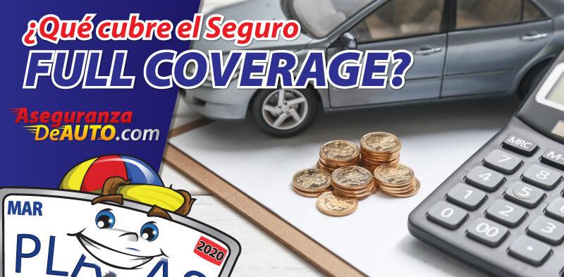 Que cubre el seguro Full Cover