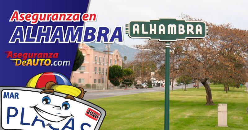 Aseguranza de Auto en Alhambra. Seguro de auto en Alhambra - Car Insurance in Alhambra - Cheap car Insurance - Aseguranza de carro