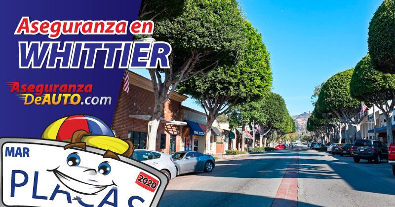 insurance in whittier Aseguranza de Auto en Whittier le aconsejamos asegurar sus bienes ante cualquier amenaza