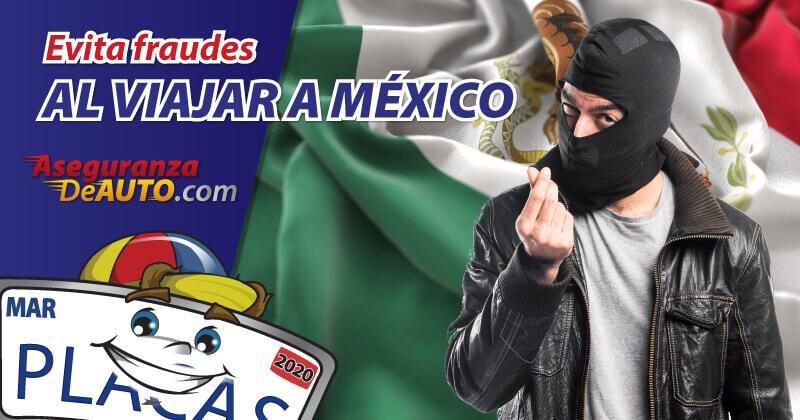 Evita fraudes al viajar a mexico obten un seguro para viajar a mexico
